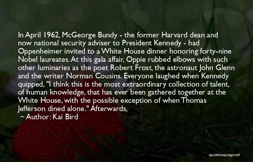 White Bird Quotes By Kai Bird