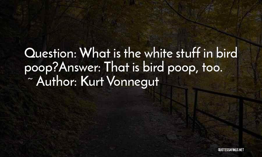 White Bird Quotes By Kurt Vonnegut