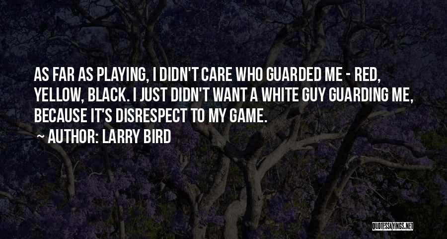 White Bird Quotes By Larry Bird