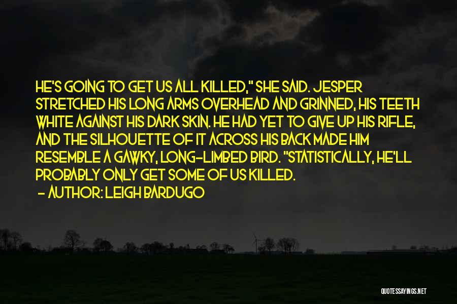 White Bird Quotes By Leigh Bardugo