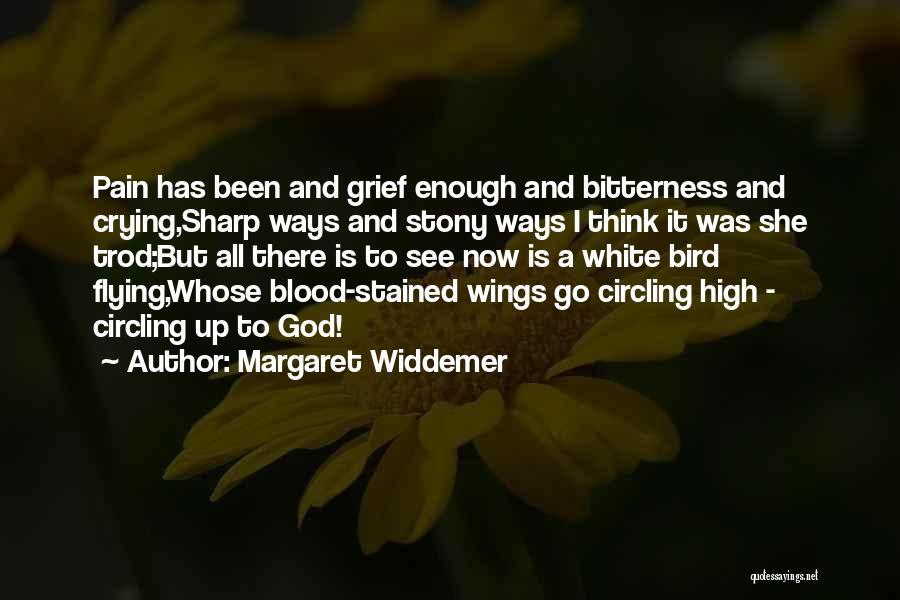 White Bird Quotes By Margaret Widdemer