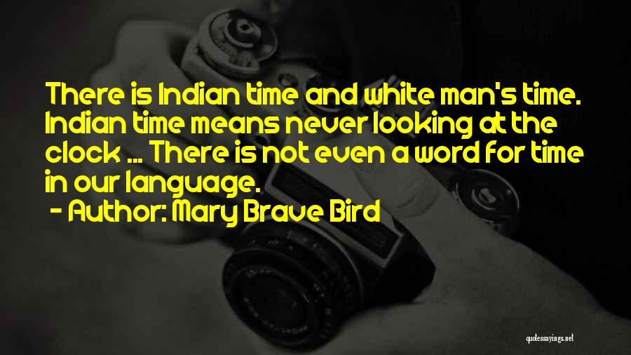 White Bird Quotes By Mary Brave Bird