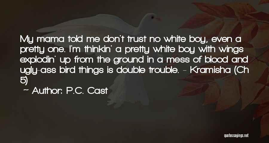 White Bird Quotes By P.C. Cast