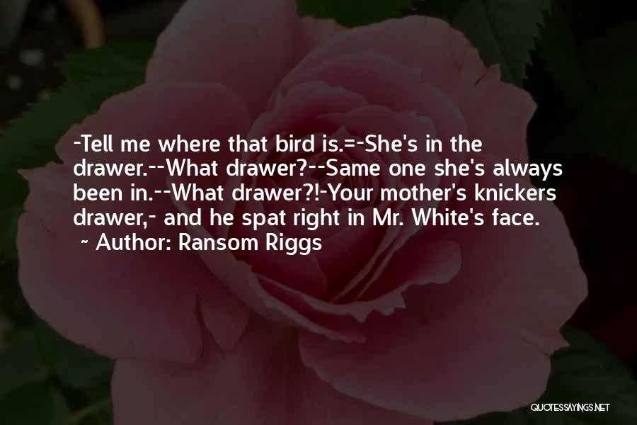 White Bird Quotes By Ransom Riggs