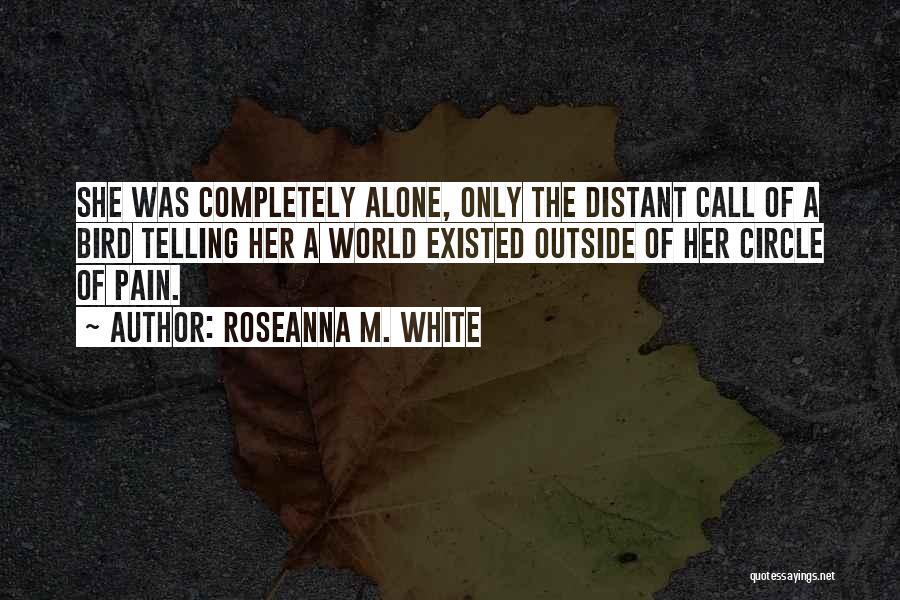 White Bird Quotes By Roseanna M. White