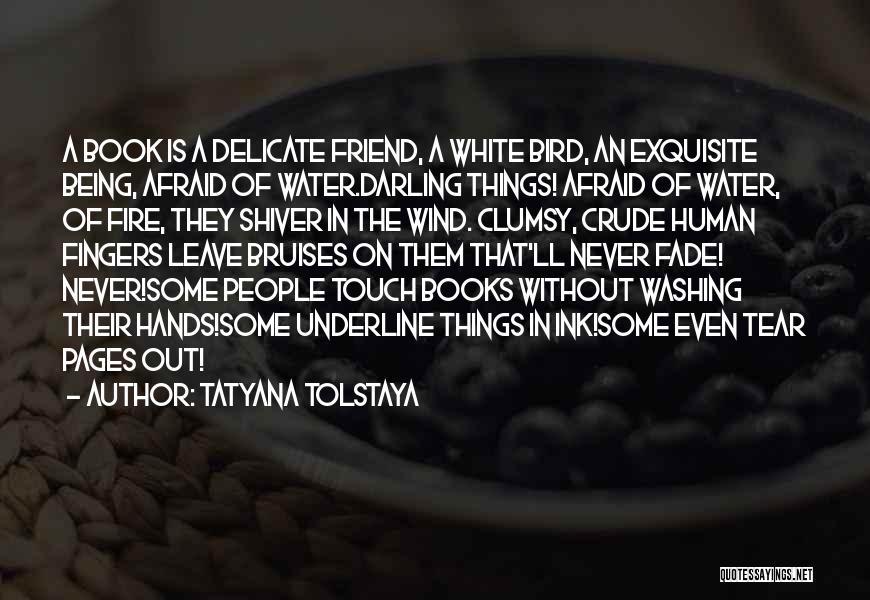 White Bird Quotes By Tatyana Tolstaya