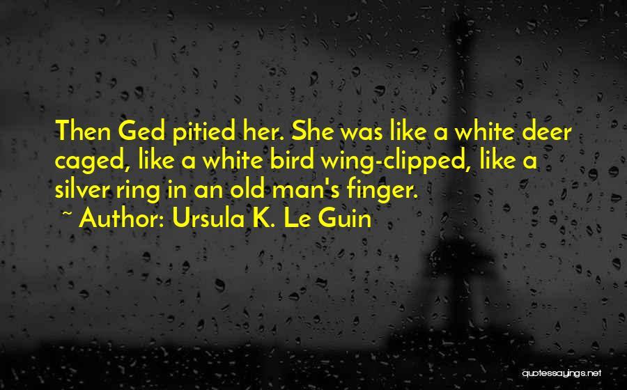 White Bird Quotes By Ursula K. Le Guin