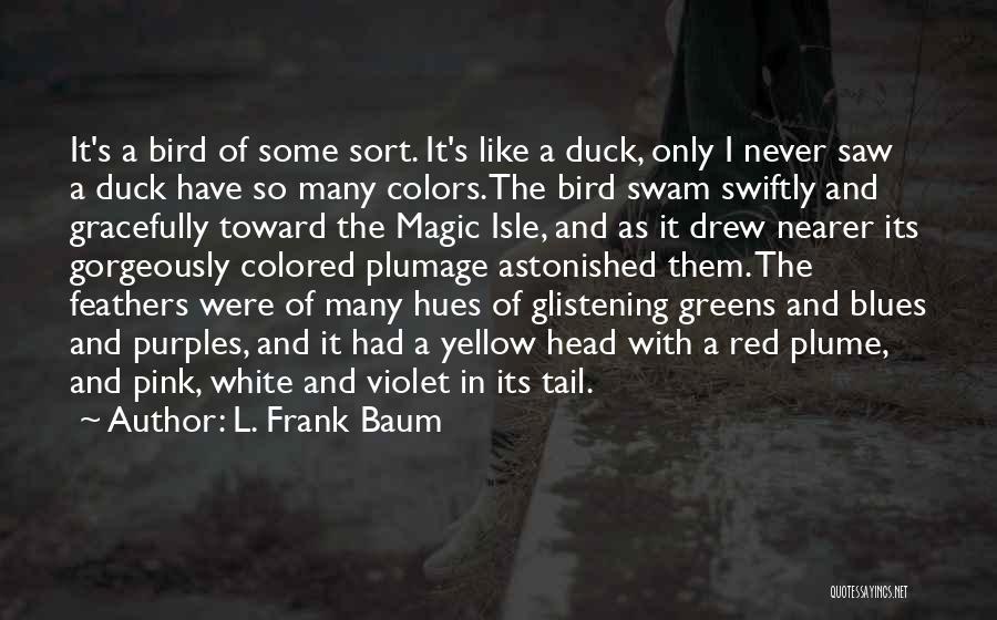 White Duck Quotes By L. Frank Baum