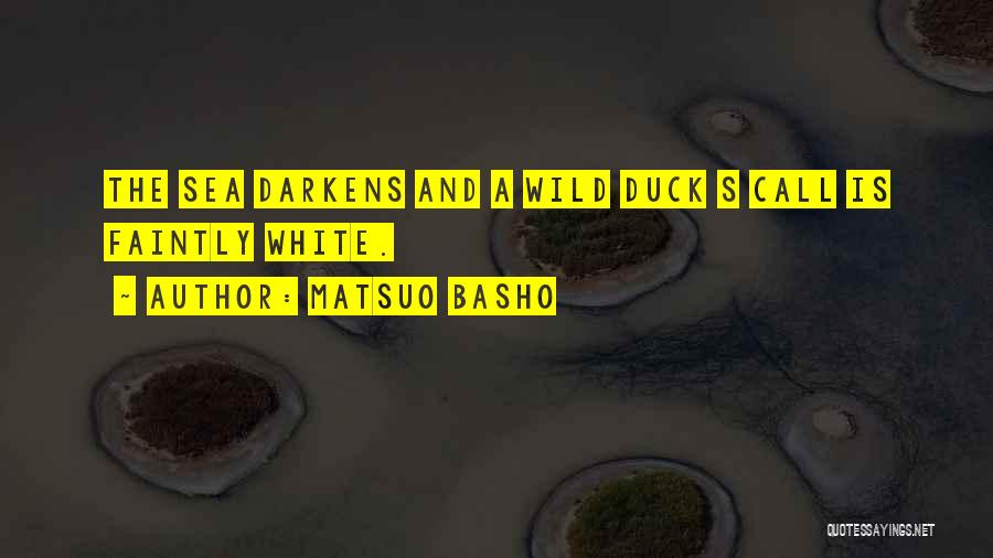 White Duck Quotes By Matsuo Basho