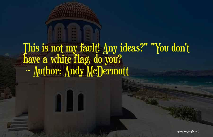 White Flag Quotes By Andy McDermott