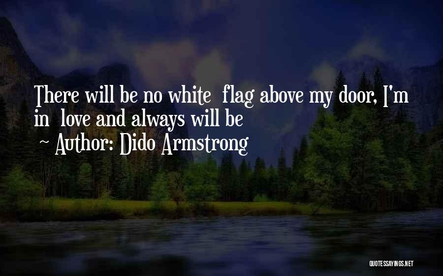 White Flag Quotes By Dido Armstrong
