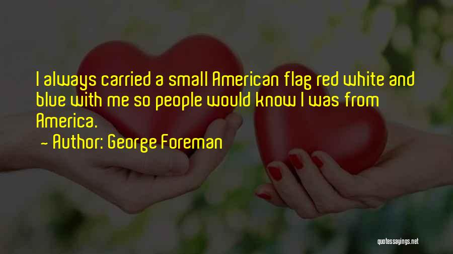 White Flag Quotes By George Foreman