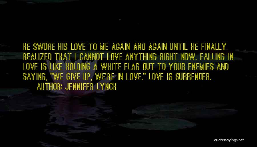 White Flag Quotes By Jennifer Lynch