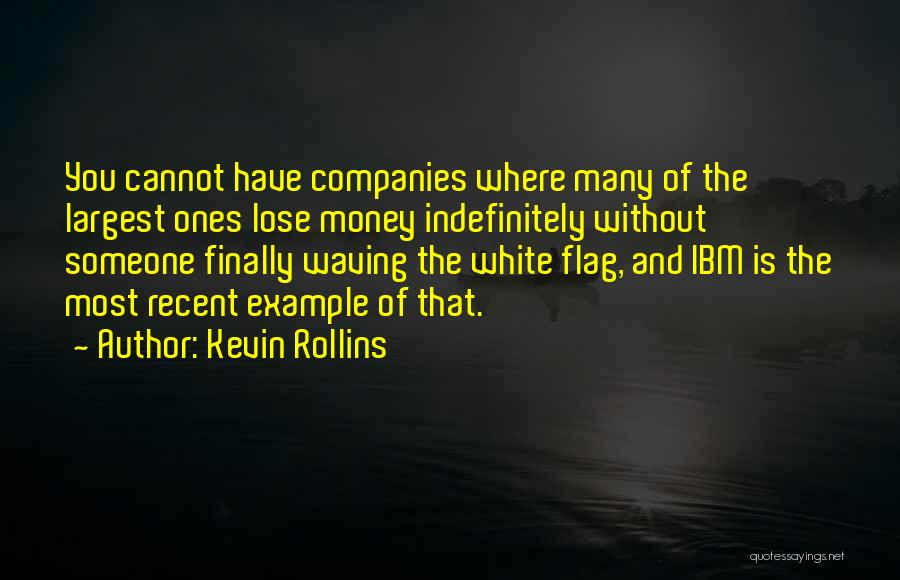 White Flag Quotes By Kevin Rollins