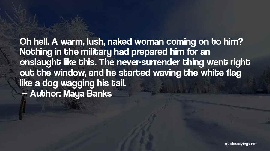 White Flag Quotes By Maya Banks