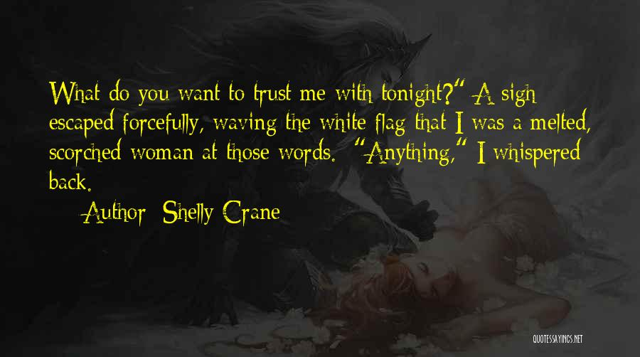 White Flag Quotes By Shelly Crane