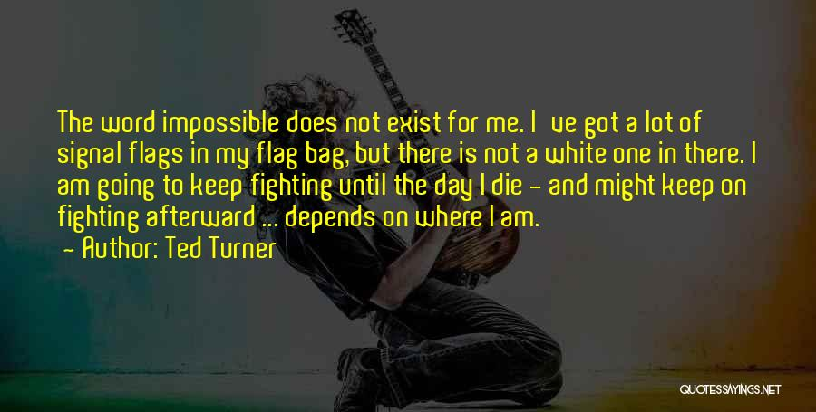 White Flag Quotes By Ted Turner