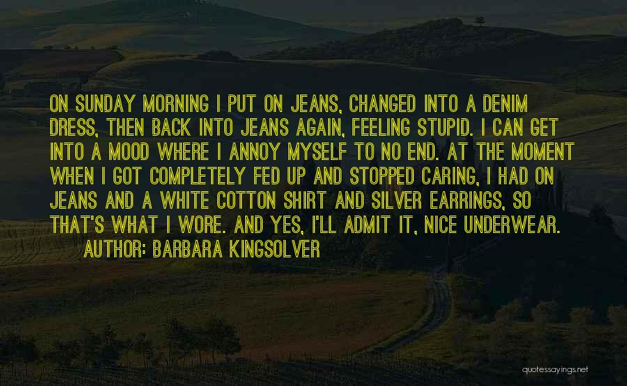 White Jeans Quotes By Barbara Kingsolver