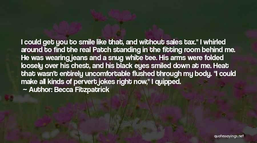 White Jeans Quotes By Becca Fitzpatrick