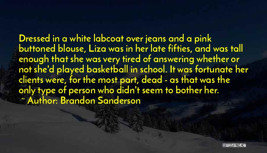 White Jeans Quotes By Brandon Sanderson