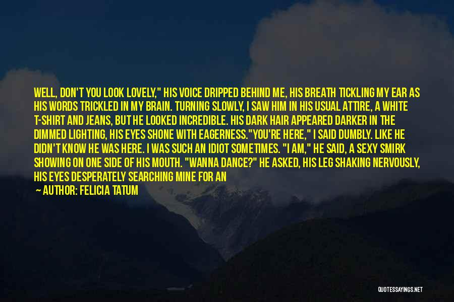 White Jeans Quotes By Felicia Tatum