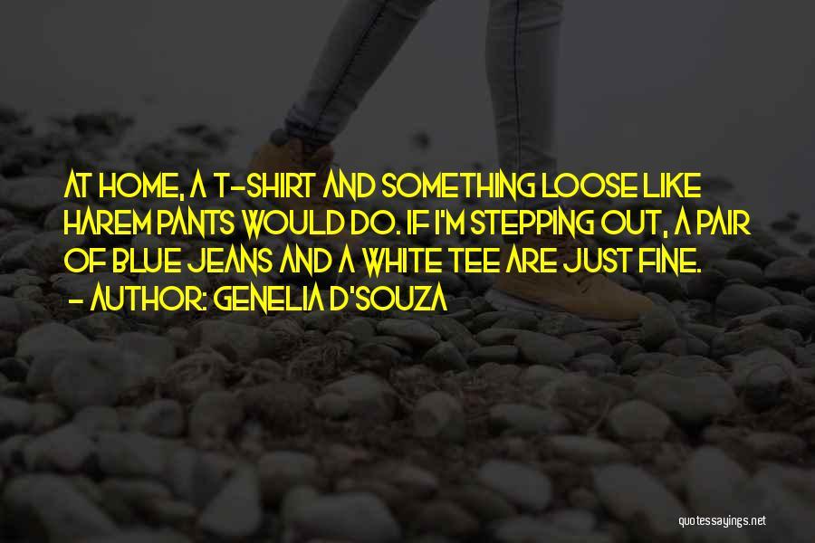 White Jeans Quotes By Genelia D'Souza