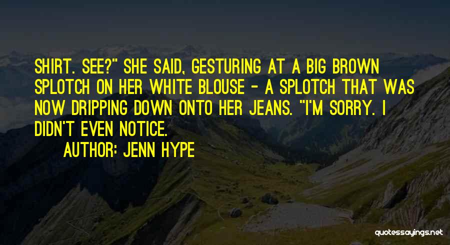 White Jeans Quotes By Jenn Hype