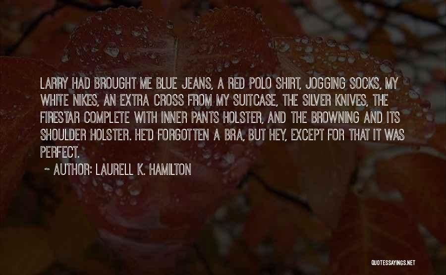 White Jeans Quotes By Laurell K. Hamilton