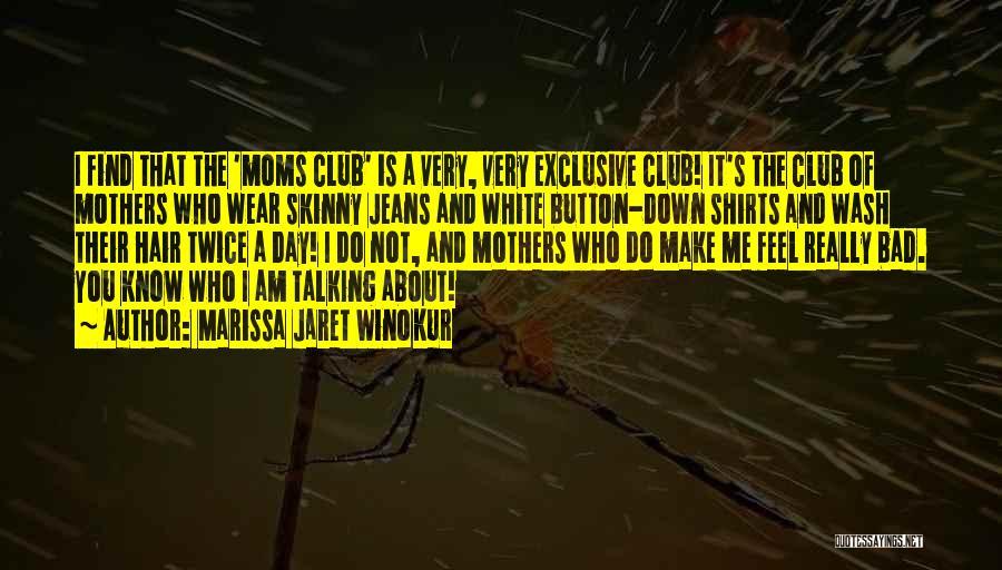 White Jeans Quotes By Marissa Jaret Winokur