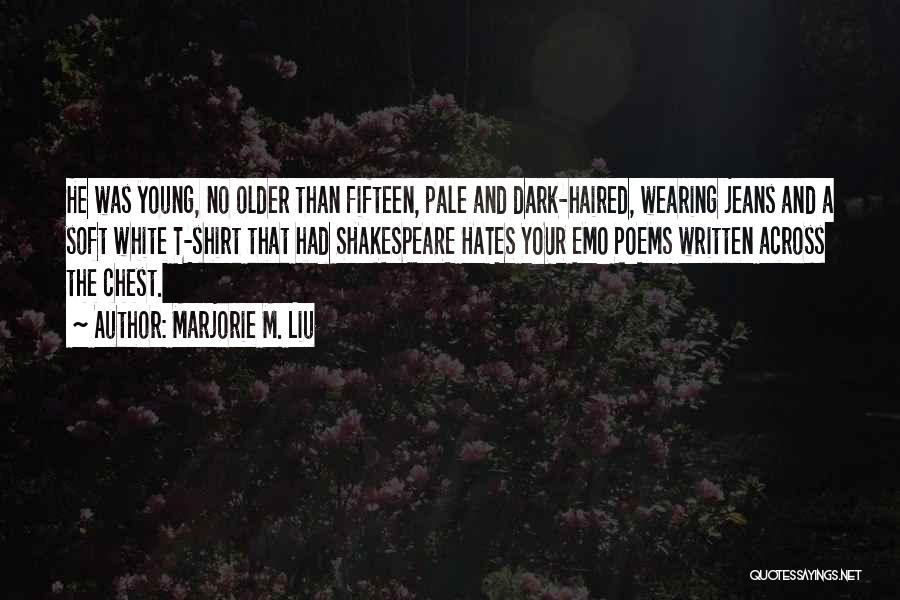 White Jeans Quotes By Marjorie M. Liu