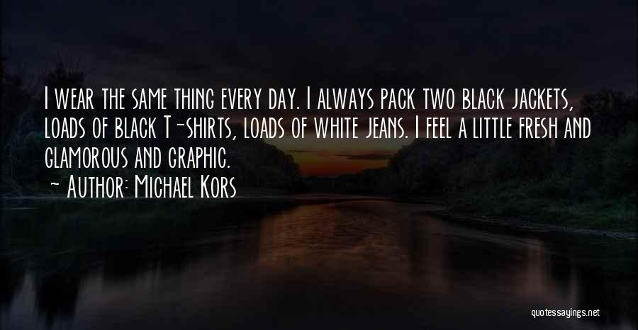 White Jeans Quotes By Michael Kors
