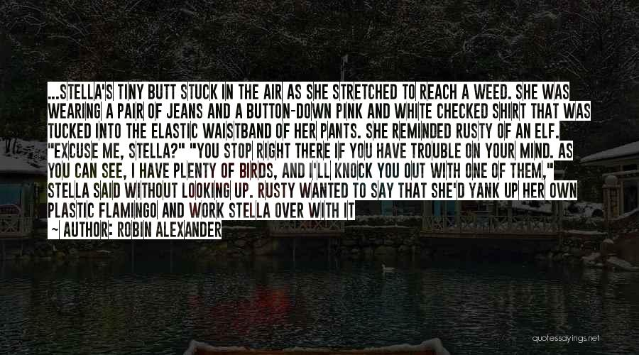 White Jeans Quotes By Robin Alexander