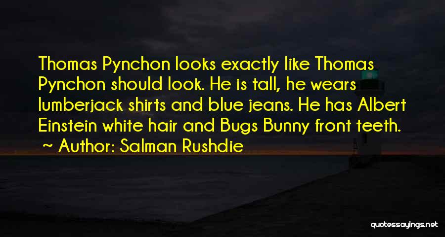 White Jeans Quotes By Salman Rushdie
