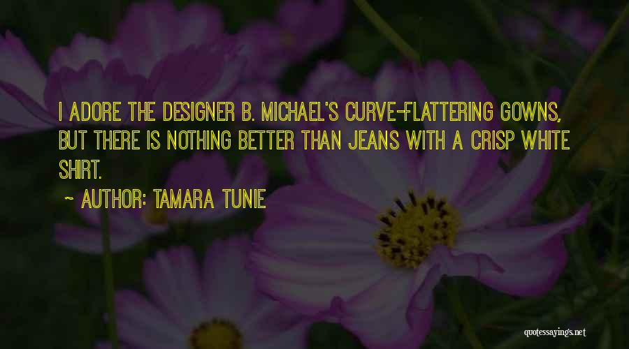 White Jeans Quotes By Tamara Tunie