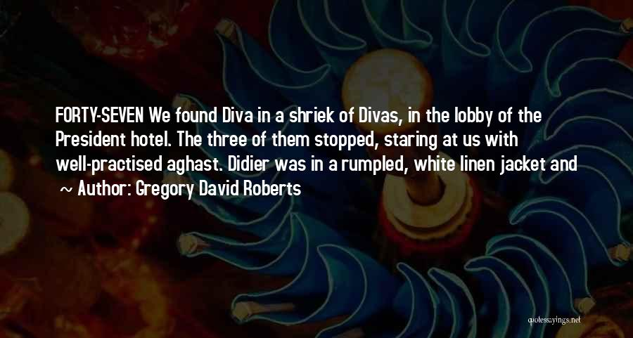 White Linen Quotes By Gregory David Roberts