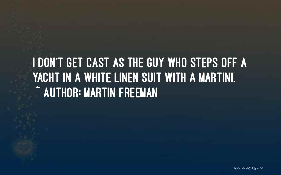 White Linen Quotes By Martin Freeman