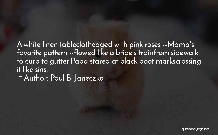 White Linen Quotes By Paul B. Janeczko