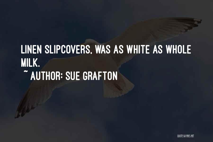 White Linen Quotes By Sue Grafton