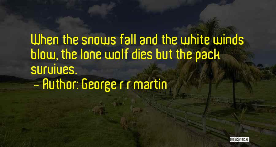White Wolf Quotes By George R R Martin