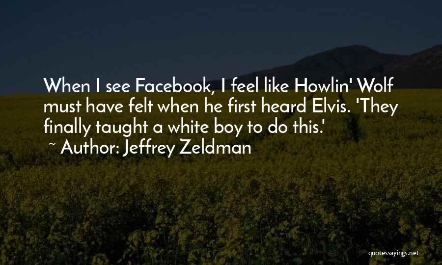 White Wolf Quotes By Jeffrey Zeldman