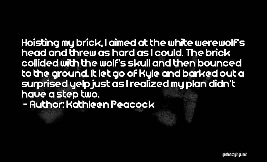 White Wolf Quotes By Kathleen Peacock