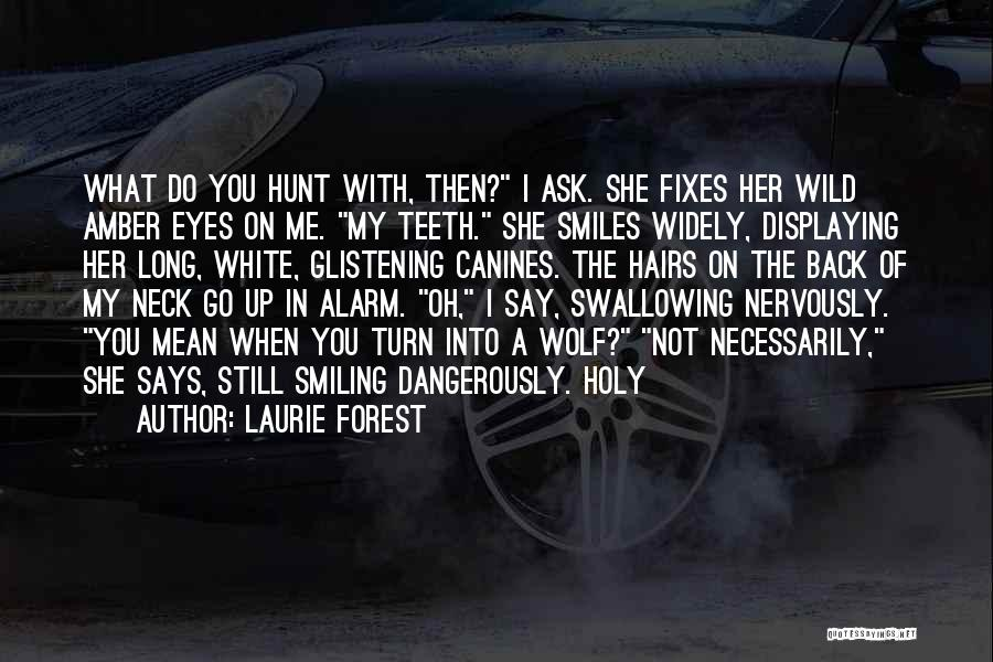 White Wolf Quotes By Laurie Forest