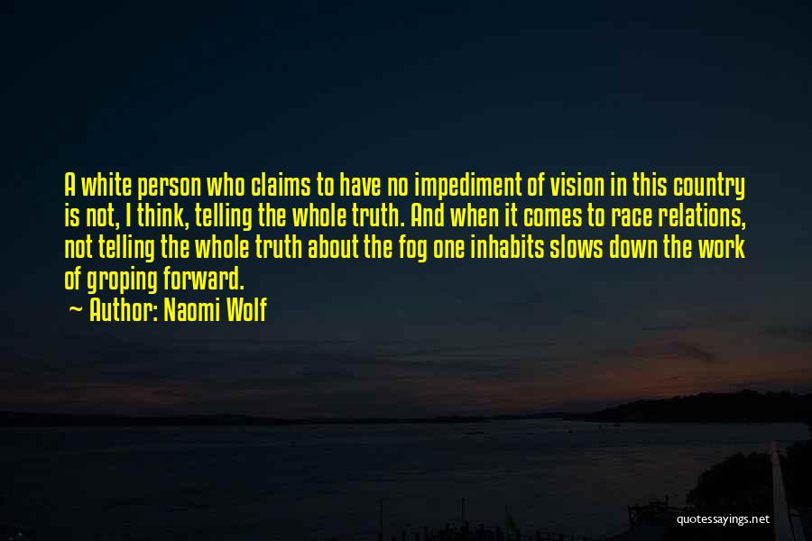 White Wolf Quotes By Naomi Wolf