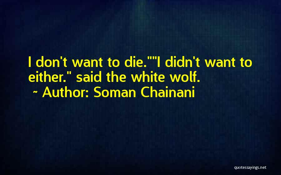 White Wolf Quotes By Soman Chainani