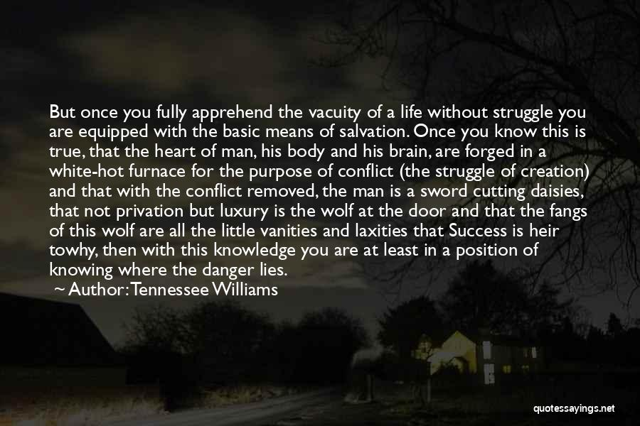 White Wolf Quotes By Tennessee Williams