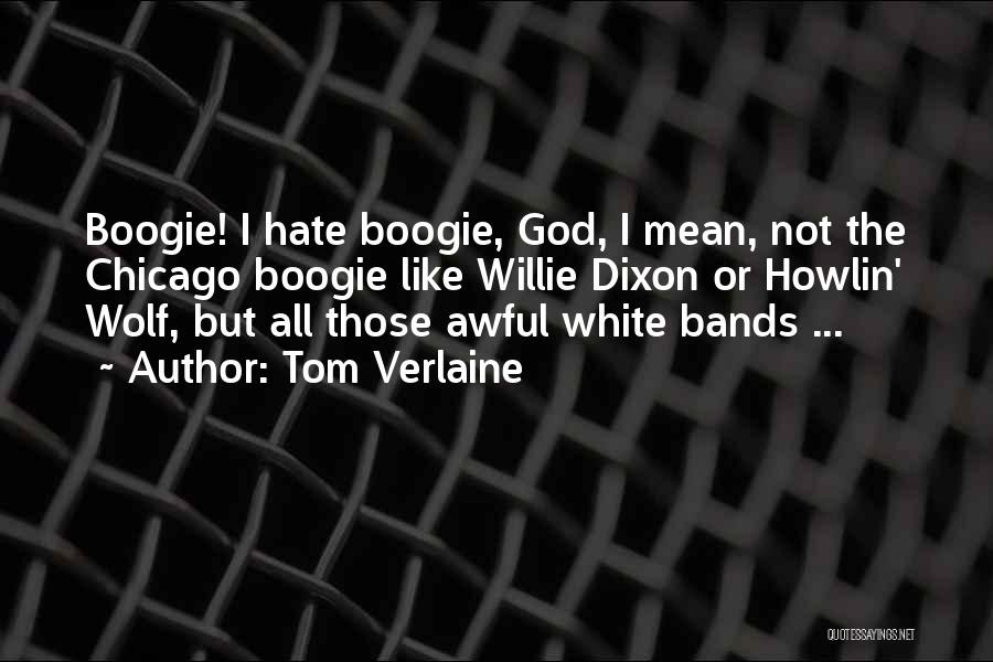 White Wolf Quotes By Tom Verlaine