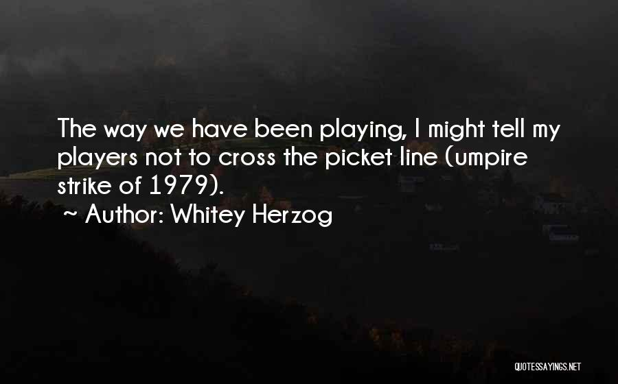 Whitey Herzog Quotes 1193290