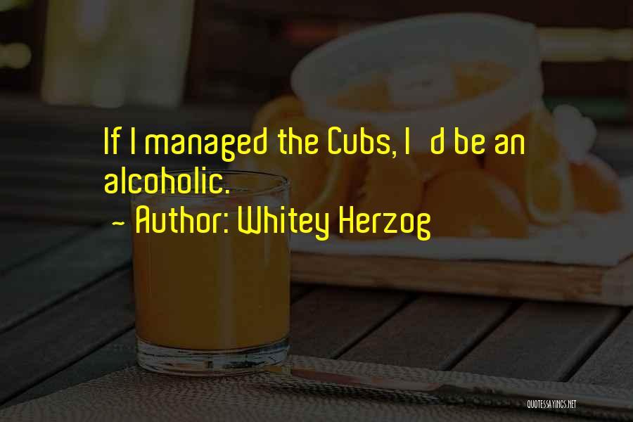 Whitey Herzog Quotes 1424029