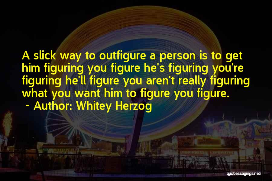 Whitey Herzog Quotes 1505731