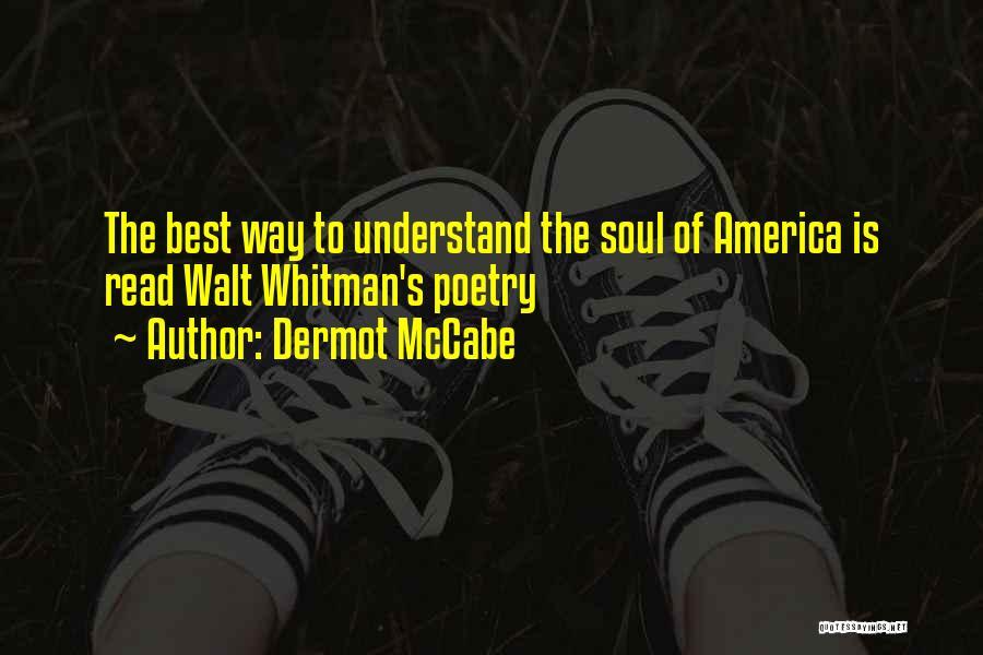Whitman Walt Quotes By Dermot McCabe
